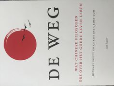 De Weg, wat Chinese filosofen ons over het goede leven leren - Michael Puett en Christine Gross-Loh