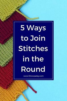Five ways to join stitches in the round | 10 rows a day