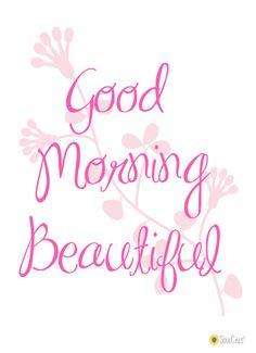 Good Morning Beautiful! Awe! Thank you sweet DN. Ly