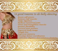 Bellydance benefits. 12 good reasons to do belly dancing Image/picture of belly dance. #bellydance #dance #belly