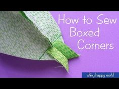 Video - How to Sew Boxed Corners | Shiny Happy World