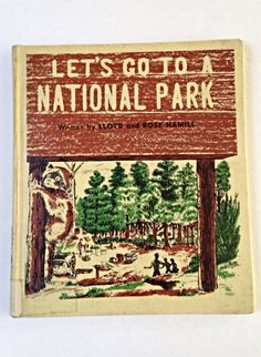 Let's Go To a National Park, vintage children's book, brown and green, family travel1962