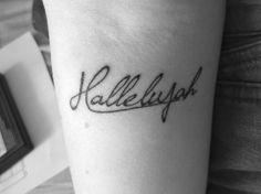 """I LOVE """"hallelujah"""" tattoos!! :]"""