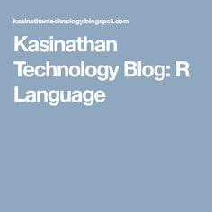 Kasinathan Technology Blog: R Language