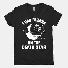 I Had Friends On The Death...   T-Shirts, Tank Tops, Sweatshirts and Hoodies   HUMAN