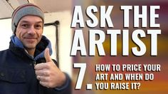 Ask The Artist: How to price your art and when to raise it