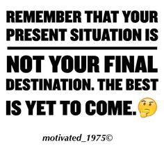 The best is yet to come. ----------- #motivated_1975 ---- ---- ---- @taylorswift @cristiano @neymarjr @kendalljenner @leomessi @nickiminaj @officialalikiba @mileycyrus @katyperry @harrystyles @kevinhart4real @therock @jordanspieth @justinbieber @badgirlriri @kingjames @beyonce @e_adebayor @garylineker @khloekardashian @kimkardashian @theellenshow @fredwaatz @treysongz @kyliejenner @efm_93.7 @jlo @hb_wille_jr @thebaseitv @rubyrose @zembwela @girlsalexa @bdozen @gjzeroxxl @cameron1newton…