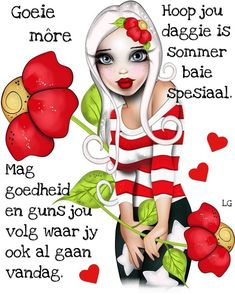 Good Morning Wishes, Good Morning Quotes, Lekker Dag, Goeie More, Afrikaans Quotes, Special Quotes, Morning Greeting, Friendship Quotes, Beautiful Pictures