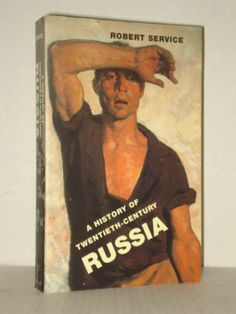 A History of Twentieth-Century Russia by Robert Service, Russian History Books