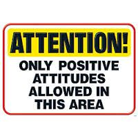 ATTENTION! Only Positive Attitudes allowed in this area :)  For your FREE, No Obligation Wellness Evaluation www.WellnessScore.co.uk