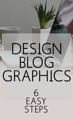 Design Blog Graphics in 6 Easy Steps: A Graphic Design Tutorial