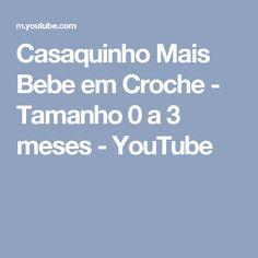 Casaquinho Mais Bebe em Croche - Tamanho 0 a 3 meses - YouTube