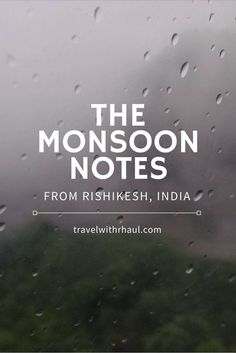 Open your umbrellas and see the wet side of the Holy City and 'Yoga Capital Of the World' - Rishikesh. The rains and clouds will cover your heart with Love. :)