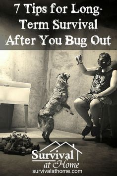 7 Tips for Long-Term Survival After You Bug Out » Generally, preppers are concerned with either bugging in, or bugging out. The problem comes when they don't think about what to do after you bug out.  » #BugOut, #BugIn, #LongTermSurvival