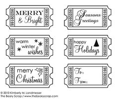 Now that's the Ticket..free Christmas Printable tickets   from: http://thebearyscrap.blogspot.com/2010/11/free-christmas-digi-ticket-stamps.html