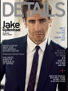 Details, August 2015 ~ Jake Gyllenhaal.