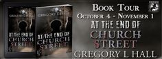 Another Day Another Dark Read: At The End of Church Street by Gregory L. Hall   At the End of Church Street  Gregory L. Hall  Publisher: Fiery Seas Publishing  Genre: YA Dark Fantasy/Horror  Release Date: October 2016  Homeless and with nowhere to turn Rebecca De Rosa finds a family of lost souls just like herthe vampires of Orlando. Reborn she revels in her new lifestyle of 'no rules'. Love whoever you want. Seek whatever high you wish. Live forever young. Every night's an adventurehunting…