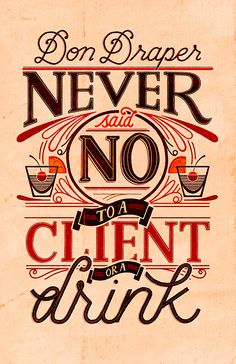 Don Draper by Livy Long, via Behance Don Draper always says no to a client, lol