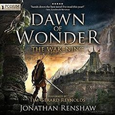 Another must-listen from my #AudibleApp: Dawn of Wonder: The Wakening, Book 1