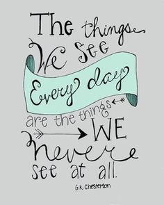 take the time to see the everyday things