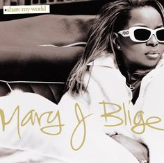 Mary J. Blige...another favorite. Classic music from 1996-1997