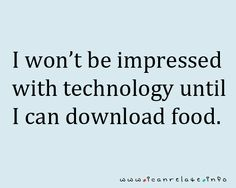 Seriously technology- get on that!