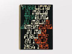 Franco Grignani, Pubblicità in Italia 1965 Graphic Design Books, Modern Graphic Design, Graphic Design Illustration, Graphic Design Inspiration, Book Design, Type Design, Print Design, Typo Logo, Typography Layout
