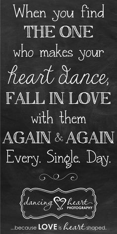 When you find THE ONE who makes your heart dance, FALL IN LOVE with them AGAIN & AGAIN Every. Single. Day.  www.dancingheartphotography.com
