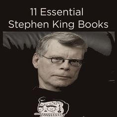 11 Essential Stephen King Books. I've read them all (some quite a few times), but this makes me want to do some more re-reading!