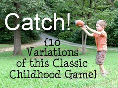 10 fun and creative ways to play catch. Simple fun your kids are sure to love.