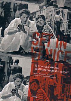 """""""Set In Venice. Il cinema a Venezia: scatti, protagonisti, racconti"""", a cura di Ludovica Damiani Ed.Electa, 2009"""