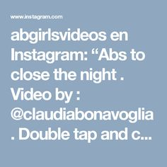 """abgirlsvideos en Instagram: """"Abs to close the night . Video by : @claudiabonavoglia . Double tap and challenge your friends .  #abgirlsvideos"""""""