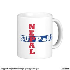 SUPPORT NEPAL mug! Send a message of support to the people of Nepal! All royalties will go to Direct Relief! #supportnepal #mug