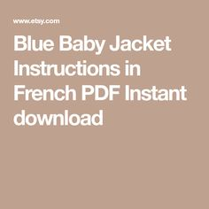 Blue Baby Jacket Instructions in French PDF Instant download