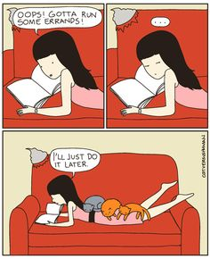 They're so warm, you'll procrastinate to hang out with them. | 36 Illustrated Truths About Cats