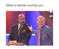 Funny memes – When a teacher touches you Really Funny Memes, Stupid Funny Memes, Funny Relatable Memes, Funny Tweets, Haha Funny, Funny Posts, Funny Cute, Funny Stuff, Relatable Posts
