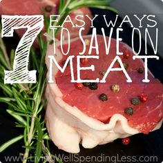 7 Ways to Save on Meat - I do almost of these strategies and they really make a difference, helping me spend just $500-550/month for our family of five in a suburban area