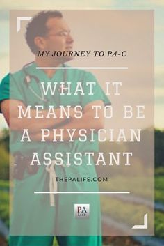 What it Means to be a Physician Assistant: My Journey to PA-C http://www.thepalife.com/what-it-means-to-be-a-physician-assistant-my-journey-to-pa-c/ #PA #PHYSICIANASSISTANT #MEDICINE