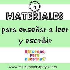 Los mejores 5 materiales para enseñar a leer y escribir   Recursos para…