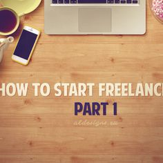 How to start freelancing? Part 1 - Learn how to start freelancing from someone who will explain it to you in simple words, so you can start you freelance career now!