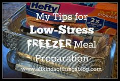 Tips for Low-Stress Freezer Meal Preparation (Recipes Included) http://www.allkindsofthingsblog.com/2014/12/my-tips-for-low-stress-freezer-meal.html