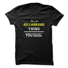 awesome I love HILLABRAND T-shirts, It's an HILLABRAND thing, Name T-Shirts