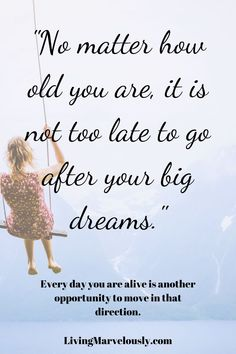 You are never too old to pursue your big dreams. Start dreaming big again. Visualize your perfect life and start taking baby steps to get there. Motivational Quotes For Entrepreneurs, Daily Motivational Quotes, Never Too Old, Happy Words, Empowering Quotes, Baby Steps, Positive Mindset, Business Quotes, Dream Big