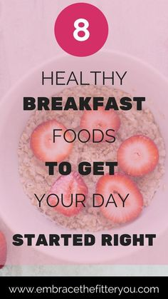 8 healthy breakfast foods to get you through your day!!