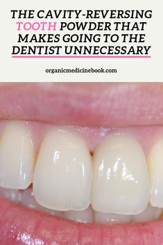 The Cavity-Reversing Tooth Powder That Makes Going to the Dentist Unnecessary - Organic Medicine Book Powerful Dental Hygienist Goals Health Remedies, Home Remedies, Holistic Remedies, Health Benefits, Health Tips, Health Recipes, Health Trends, Tooth Powder, Medicine Book