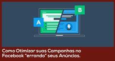 """Como Otimizar suas Campanhas no Facebook """"errando"""" seus anúncios. - João Paulo Pereira"""