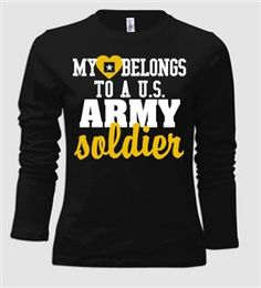 My Heart Belongs to a U.S. Army Soldier Long Sleeve T Shirt on Etsy, $34.00