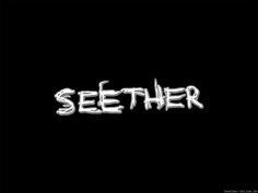 I wasn't impressed but CHECK  seether