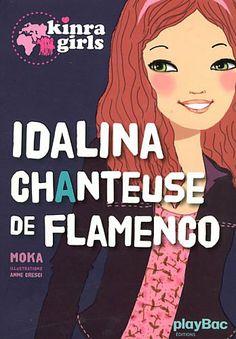Kinra girls : Idalina chanteuse de flamenco: Amazon.fr: Moka, Anne Cresci: Livres