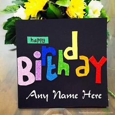 Write Name On Happy Birthday Cards Wishes And Wish To Your Friends Family With